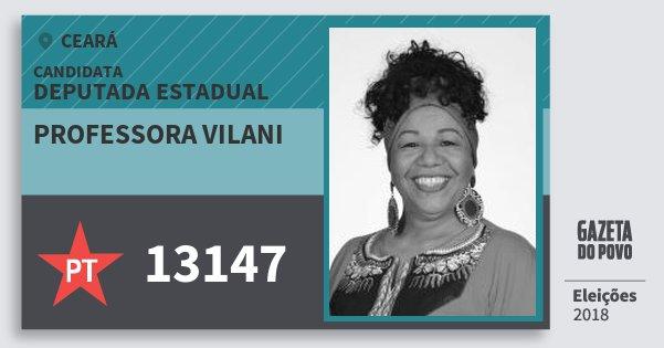 Santinho Professora Vilani 13147 (PT) Deputada Estadual | Ceará | Eleições 2018