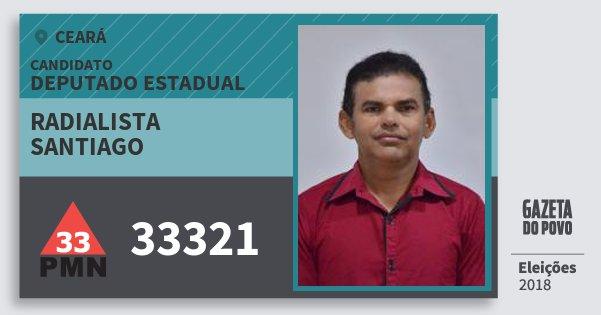Santinho Radialista Santiago 33321 (PMN) Deputado Estadual | Ceará | Eleições 2018