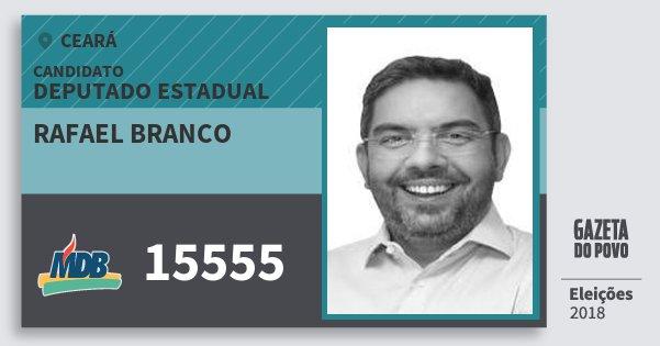 Santinho Rafael Branco 15555 (MDB) Deputado Estadual | Ceará | Eleições 2018