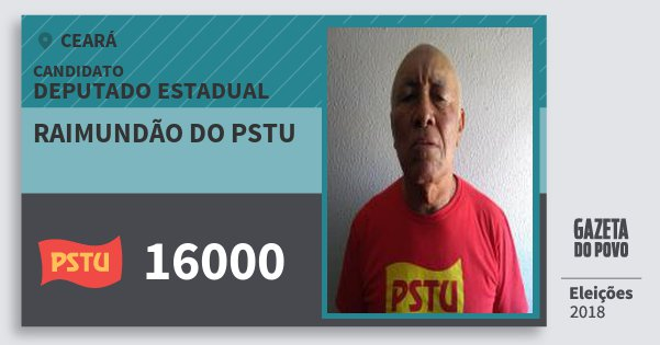 Santinho Raimundão do Pstu 16000 (PSTU) Deputado Estadual | Ceará | Eleições 2018