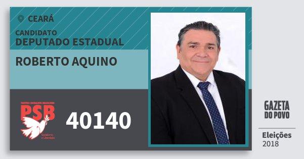 Santinho Roberto Aquino 40140 (PSB) Deputado Estadual   Ceará   Eleições 2018