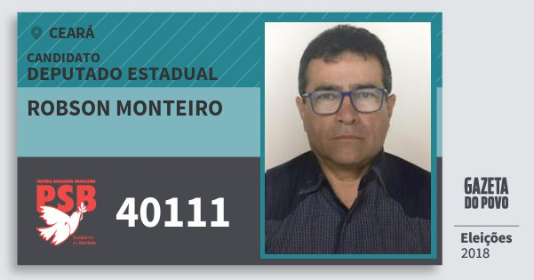 Santinho Robson Monteiro 40111 (PSB) Deputado Estadual | Ceará | Eleições 2018