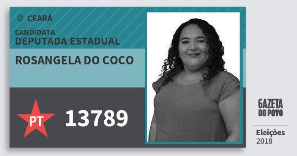 Santinho Rosangela do Coco 13789 (PT) Deputada Estadual | Ceará | Eleições 2018