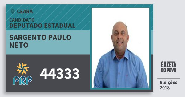 Santinho Sargento Paulo Neto 44333 (PRP) Deputado Estadual | Ceará | Eleições 2018