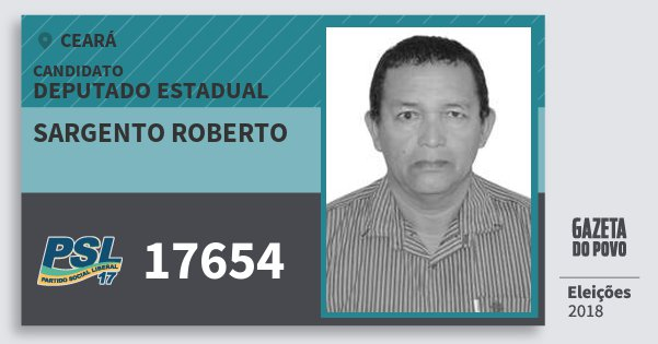 Santinho Sargento Roberto 17654 (PSL) Deputado Estadual | Ceará | Eleições 2018