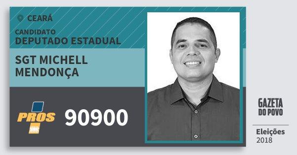 Santinho Sgt Michell Mendonça 90900 (PROS) Deputado Estadual | Ceará | Eleições 2018
