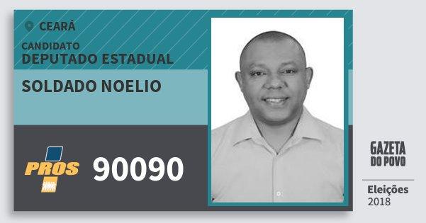 Santinho Soldado Noelio 90090 (PROS) Deputado Estadual | Ceará | Eleições 2018