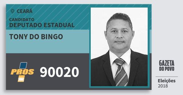 Santinho Tony do Bingo 90020 (PROS) Deputado Estadual | Ceará | Eleições 2018