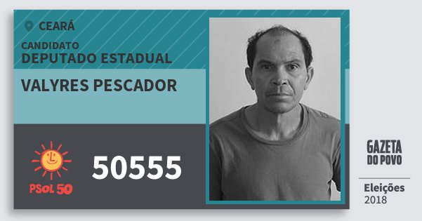 Santinho Valyres Pescador 50555 (PSOL) Deputado Estadual | Ceará | Eleições 2018