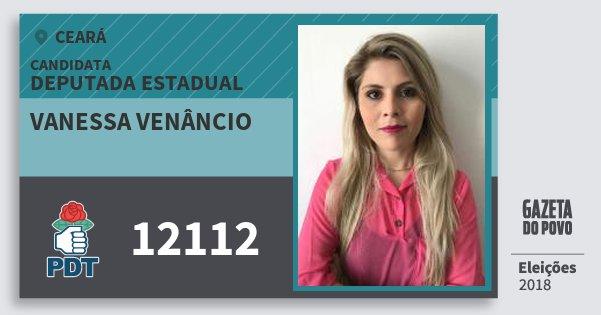 Santinho Vanessa Venâncio 12112 (PDT) Deputada Estadual | Ceará | Eleições 2018
