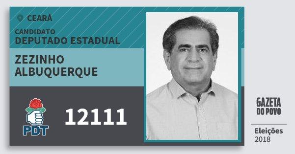 Santinho Zezinho Albuquerque 12111 (PDT) Deputado Estadual | Ceará | Eleições 2018
