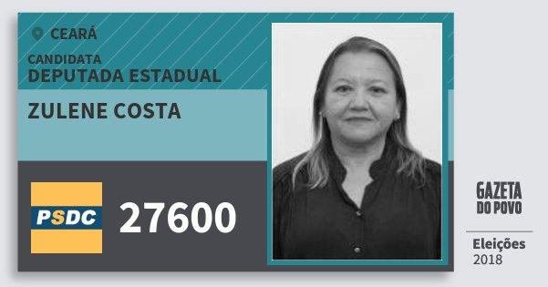 Santinho Zulene Costa 27600 (DC) Deputada Estadual | Ceará | Eleições 2018