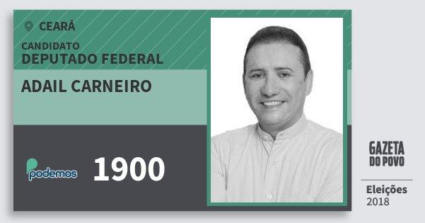 Santinho Adail Carneiro 1900 (PODE) Deputado Federal | Ceará | Eleições 2018