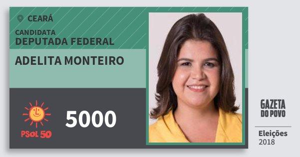 Santinho Adelita Monteiro 5000 (PSOL) Deputada Federal | Ceará | Eleições 2018