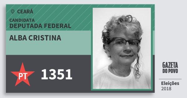 Santinho Alba Cristina 1351 (PT) Deputada Federal | Ceará | Eleições 2018