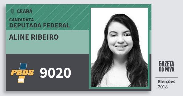 Santinho Aline Ribeiro 9020 (PROS) Deputada Federal | Ceará | Eleições 2018