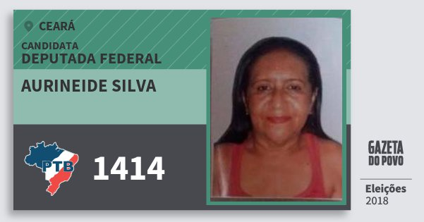 Santinho Aurineide Silva 1414 (PTB) Deputada Federal | Ceará | Eleições 2018