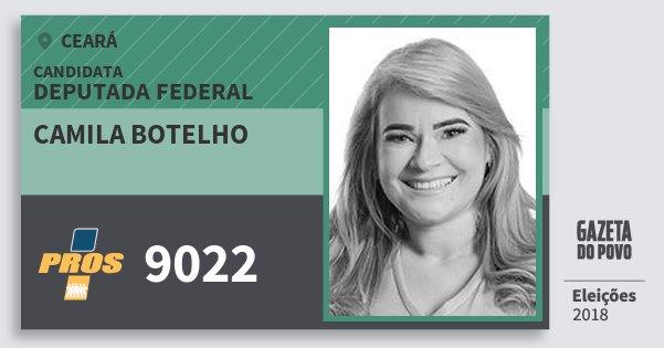 Santinho Camila Botelho 9022 (PROS) Deputada Federal | Ceará | Eleições 2018