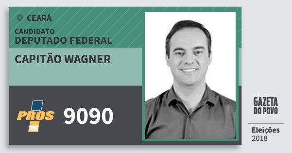 Santinho Capitão Wagner 9090 (PROS) Deputado Federal | Ceará | Eleições 2018