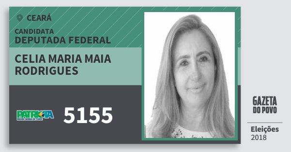 Santinho Celia Maria Maia Rodrigues 5155 (PATRI) Deputada Federal | Ceará | Eleições 2018