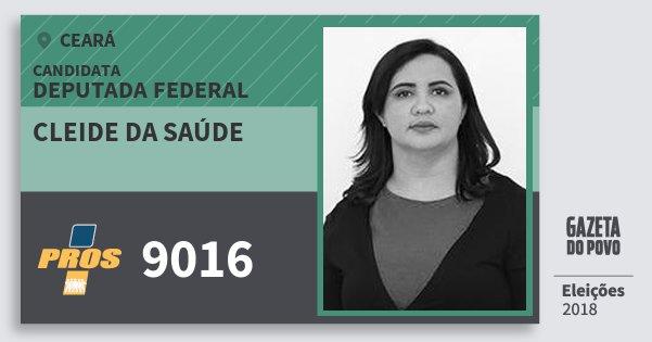 Santinho Cleide da Saúde 9016 (PROS) Deputada Federal | Ceará | Eleições 2018