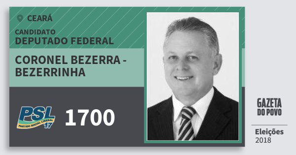 Santinho Coronel Bezerra - Bezerrinha 1700 (PSL) Deputado Federal | Ceará | Eleições 2018