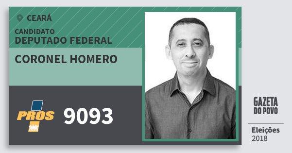 Santinho Coronel Homero 9093 (PROS) Deputado Federal | Ceará | Eleições 2018