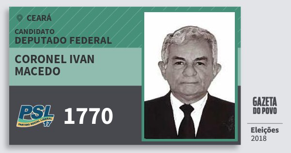 Santinho Coronel Ivan Macedo 1770 (PSL) Deputado Federal | Ceará | Eleições 2018