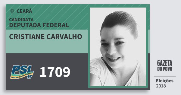 Santinho Cristiane Carvalho 1709 (PSL) Deputada Federal | Ceará | Eleições 2018