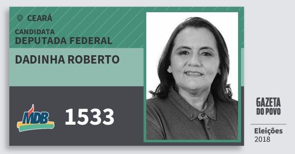 Santinho Dadinha Roberto 1533 (MDB) Deputada Federal | Ceará | Eleições 2018
