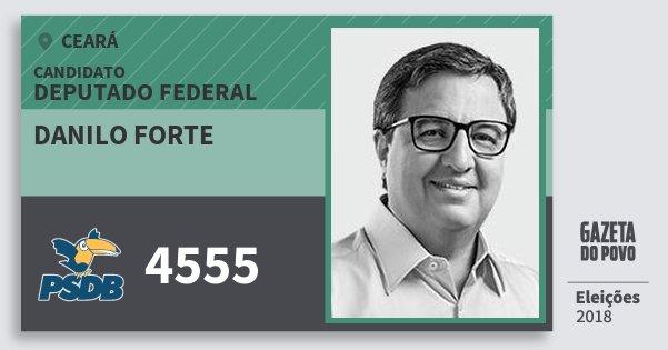 Santinho Danilo Forte 4555 (PSDB) Deputado Federal | Ceará | Eleições 2018