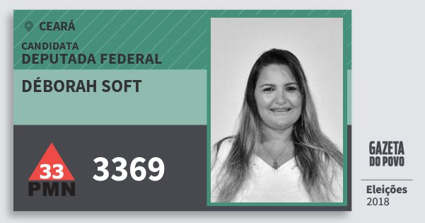 Santinho Déborah Soft 3369 (PMN) Deputada Federal | Ceará | Eleições 2018