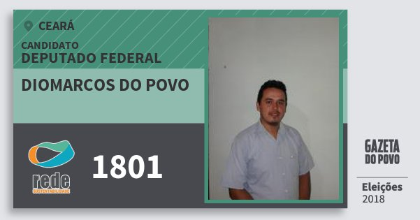 Santinho Diomarcos do Povo 1801 (REDE) Deputado Federal | Ceará | Eleições 2018