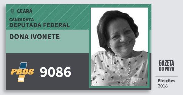 Santinho Dona Ivonete 9086 (PROS) Deputada Federal | Ceará | Eleições 2018