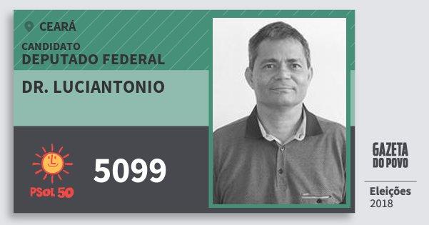 Santinho Dr. Luciantonio 5099 (PSOL) Deputado Federal | Ceará | Eleições 2018