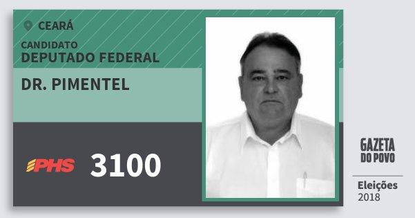 Santinho Dr. Pimentel 3100 (PHS) Deputado Federal | Ceará | Eleições 2018