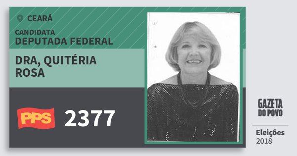 Santinho Dra, Quitéria Rosa 2377 (PPS) Deputada Federal | Ceará | Eleições 2018