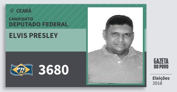Santinho Elvis Presley 3680 (PTC) Deputado Federal | Ceará | Eleições 2018
