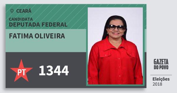 Santinho Fatima Oliveira 1344 (PT) Deputada Federal | Ceará | Eleições 2018