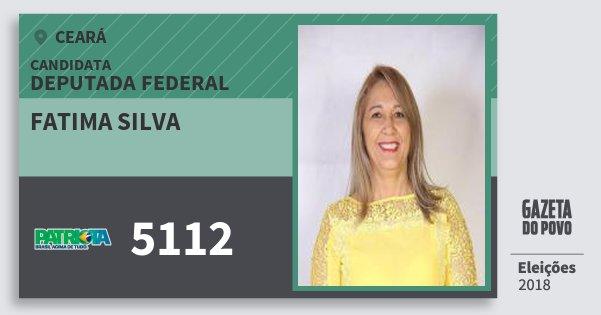 Santinho Fatima Silva 5112 (PATRI) Deputada Federal | Ceará | Eleições 2018