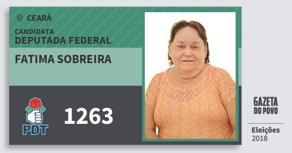 Santinho Fatima Sobreira 1263 (PDT) Deputada Federal | Ceará | Eleições 2018