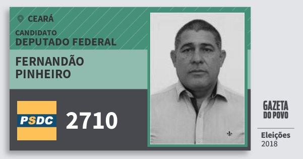 Santinho Fernandão Pinheiro 2710 (DC) Deputado Federal | Ceará | Eleições 2018