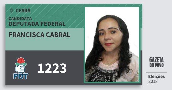 Santinho Francisca Cabral 1223 (PDT) Deputada Federal | Ceará | Eleições 2018