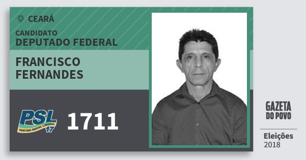 Santinho Francisco Fernandes 1711 (PSL) Deputado Federal | Ceará | Eleições 2018