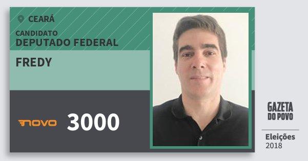 Santinho Fredy 3000 (NOVO) Deputado Federal | Ceará | Eleições 2018