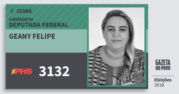 Santinho Geany Felipe 3132 (PHS) Deputada Federal | Ceará | Eleições 2018