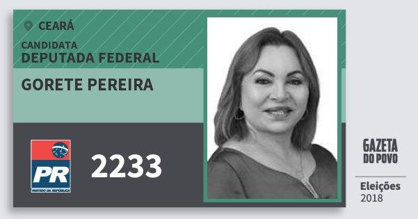 Santinho Gorete Pereira 2233 (PR) Deputada Federal | Ceará | Eleições 2018
