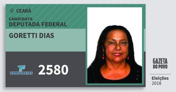 Santinho Goretti Dias 2580 (DEM) Deputada Federal | Ceará | Eleições 2018