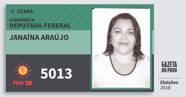 Santinho Janaína Araújo 5013 (PSOL) Deputada Federal | Ceará | Eleições 2018