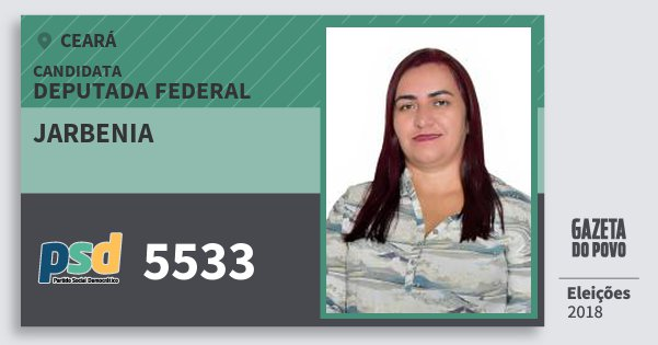 Santinho Jarbenia 5533 (PSD) Deputada Federal | Ceará | Eleições 2018